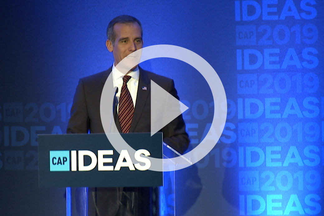 Los Angeles Mayor Eric Garcetti (D) speaks at the 2019 CAP Ideas Conference.