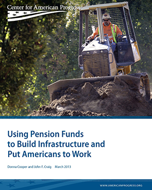 Using Pension Funds to Build Infrastructure and Put Americans to Work