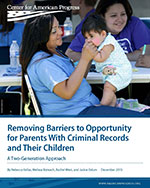 Removing Barriers to Opportunity for Parents With Criminal Records and Their Children