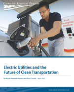 Electric Utilities and the Future of Clean Transportation